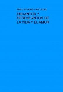 ENCANTOS Y DESENCANTOS DE LA VIDA