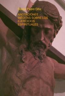 ANOTACIONES INÉDITAS SOBRE LOS EJERCICIOS ESPIRITUALES