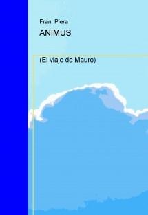 ANIMUS                            (El viaje de Mauro)