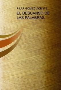 EL DESCANSO DE LAS PALABRAS