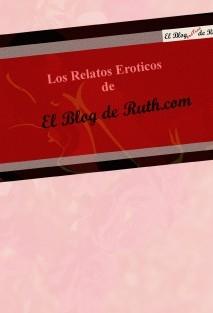 Los Relatos Eroticos de El Blog de Ruth.com