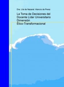 Decisiones del Docente Líder Universitario Dimensión Ético-Transformacional