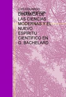 DINÁMICA DE LAS CIENCIAS MODERNAS Y EL NUEVO ESPÍRITU CIENTÍFICO EN G. BACHELARD