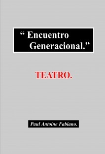 Encuentro Generacional,  (Teatro.)