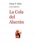 Archivo Delta No.2: La Cola del Alacrán