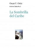 Archivo Delta No.3: La Sombrilla del Caribe