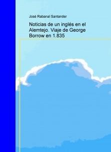 Noticias de un inglés en el Alemtejo. Viaje de George Borrow en 1.835