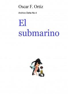 Archivo Delta No.4: El submarino