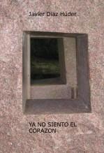 Libro YA NO SIENTO EL CORAZÓN, autor Javier Díaz Húder