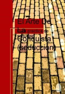 El Arte De La Conquista (seduccion)