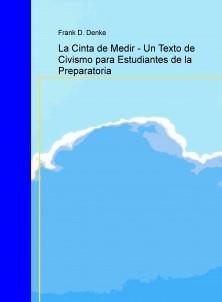"""La Cinta de Medir - Para Estudiantes del Civismo desde la Preparatoria """"Hasta la Muerte"""""""