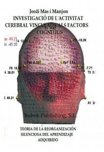 INVESTIGACIÓ DE L'ACTIVITAT CEREBRAL VINCULADA ALS FACTORS COGNITIUS - Teoría de la Reorganización Silenciosa del Aprendizaje Adquirido
