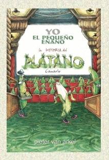 YO EL PEQUEÑO ENANO - Historia del plátano canario