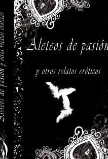 Aleteos de pasion y otros relatos eroticos