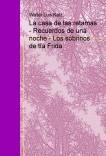 La casa de las retamas - Recuerdos de una noche - Los sobrinos de tía Frida
