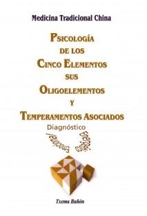 Psicologia de los 5 Elementos, sus Oligoelementos y Temperamentos Asociados