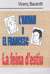 L'Arnau i el Francesc. La feina d'estiu