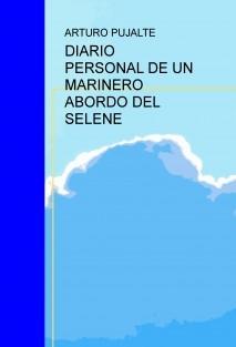 DIARIO PERSONAL DE UN MARINERO ABORDO DEL SELENE