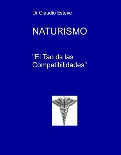 """NATURISMO: """"El Tao de las Compatibilidades"""""""