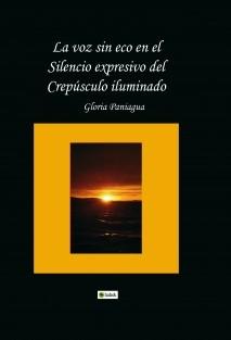 La voz sin eco en el Silencio expresivo del Crepúsculo iluminado