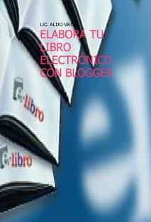 ELABORA TUS LIBROS ELECTRÓNICOS CON BLOGGER
