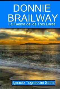 Donnie Brailway. La Fuente de los Tres Lares