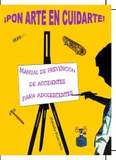 ¡PON ARTE EN CUIDARTE!  Manual de Prevención de Accidentes para Adolescentes