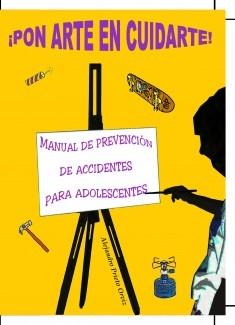 ¡PON ARTE EN CUIDARTE! Manual de Prevención de Accidentes para Adolescentes