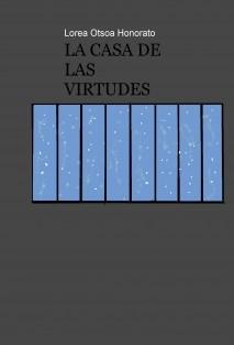 LA CASA DE LAS VIRTUDES