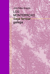 LOS MONTERROXO Saga familiar gallega