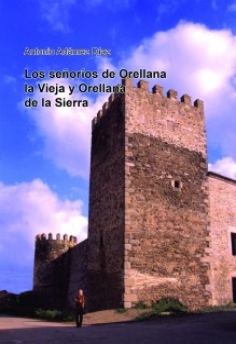 Los señoríos de Orellana la Vieja y Orellana de la Sierra