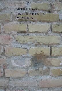 UN LUGAR EN LA MEMORIA