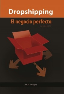 El Negocio Perfecto: El Dropshipping - Compra en China y vende en cualquier país sin mover un dedo