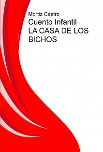 Cuento Infantil                   LA CASA DE LOS BICHOS