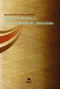 MARÍA DE MAJDALA: OTRA VERSIÓN DEL ANATHEMA