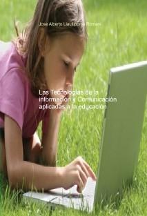 Las Tecnologías de la información y Comunicación aplicadas a la educación