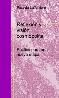 Reflexión y visión cosmopolita - Política para una nueva etapa
