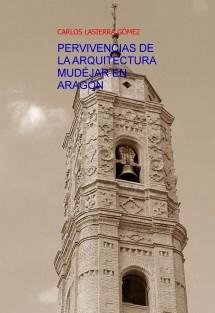 PERVIVENCIAS DE LA ARQUITECTURA MUDÉJAR EN ARAGÓN