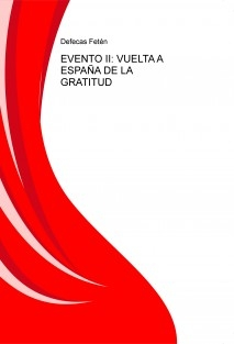 EVENTO II: VUELTA A ESPAÑA DE LA GRATITUD