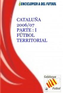 Cataluña 2006/07 Parte I Fútbol Territorial