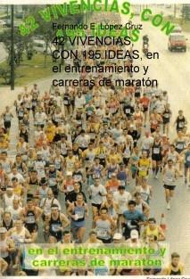 42 VIVENCIAS, CON 195 IDEAS, en el entrenamiento y carreras de maratón