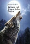 Bernardo y el Misterio de los Quetzal
