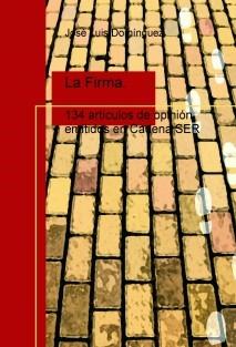 La Firma. 134 artículos de opinión emitidos en Cadena SER