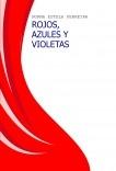 ROJOS, AZULES Y VIOLETAS