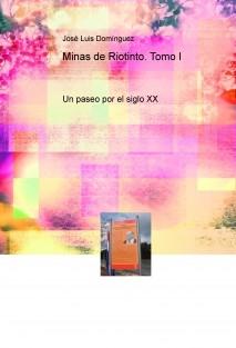 Minas de Riotinto. Un paseo por el siglo XX