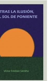 TRAS LA ILUSIÓN, EL SOL DE PONIENTE