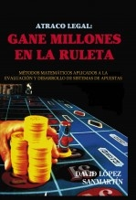 Atraco legal: Gane millones en la ruleta