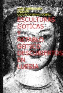ESCULTURAS GÓTICAS Y RETABLO GÓTICO DESCUBIERTOS EN LUESIA EN 1982