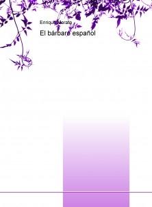 El bárbaro español