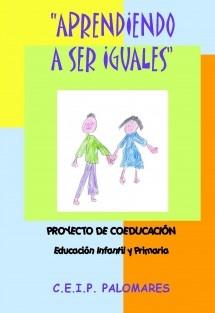 """""""Aprendiendo a Ser Iguales"""" Proyecto de Coeducación Infantil y Primaria"""